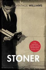 Stoner : A Novel - John L. Williams