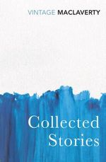 Collected Stories - Bernard MacLaverty