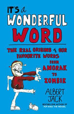 It's a Wonderful Word : The Real Origins of Our Favourite Words - Albert Jack