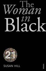 The Woman In Black  : Vintage 21 - Susan Hill