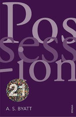 Possession : Vintage 21 Edition - A. S. Byatt