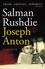 Joseph Anton : A Biography of Stefan Zweig - Salman Rushdie