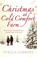 Christmas at Cold Comfort Farm - Stella Gibbons