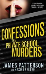 Confessions: The Private School Murders : Confession Series : Book 2 - James Patterson