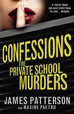 The Private School Murders : Confessions : Book 2 - James Patterson