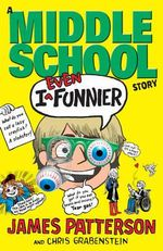 I Even Funnier: A Middle School Story : (I Funny 2) - James Patterson