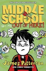 Get Me Out of Here! : Middle School Series : Book 2 - James Patterson