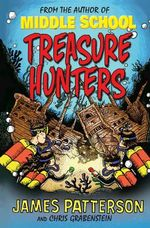 Treasure Hunters : Treasure Hunters Series : Book 1 - James Patterson