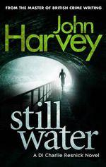 Still Water : Resnick Series : Book 9 - John Harvey