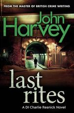 Last Rites : Resnick Series : Book 10 - John Harvey