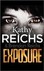 Exposure : Tory Brennan Series : Book 4 - Kathy Reichs