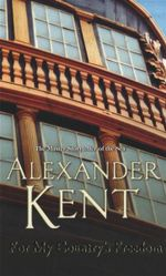 For My Country's Freedom - Alexander Kent