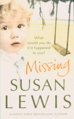 Missing : What Would You Do if it Happened to You? - Susan Lewis