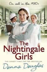 The Nightingale Girls : Nightingales - Donna Douglas