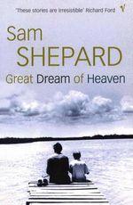 Great Dream of Heaven - Sam Shepard