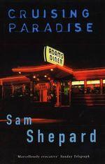 Cruising Paradise - Sam Shepard
