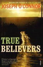 True Believers - Joseph O'Connor