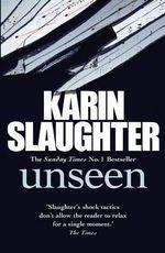 Unseen : (Will Trent / Atlanta Series 4) - Karin Slaughter