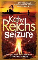 Seizure : Virals Trilogy : Book 2 - Kathy Reichs