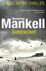 Sidetracked : Kurt Wallander - Henning Mankell