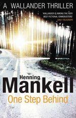 One Step Behind : Kurt Wallander - Henning Mankell