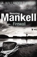 Firewall : Kurt Wallander - Henning Mankell