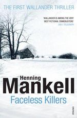 Faceless Killers : Kurt Wallander - Henning Mankell