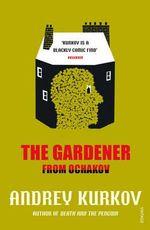 The Gardener from Ochakov - Andrey Kurkov