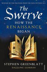 The Swerve : How the Renaissance Began - Stephen Greenblatt