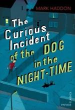 The Curious Incident of the Dog in the Night-time : Vintage Children's Classics - Mark Haddon
