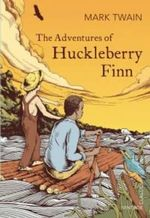 The Adventures of Huckleberry Finn : Vintage Children's Classics - Mark Twain