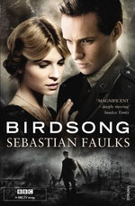 Birdsong : Movie Tie-In Edition - Sebastian Faulks