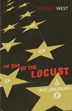 The Day of the Locust and Miss Lonelyhearts - Nathanael West