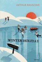 Winter Holiday - Arthur Ransome