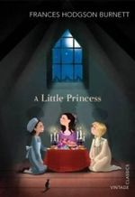 A Little Princess : Vintage Classics - Frances Hodgson Burnett