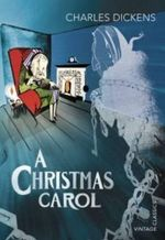 A Christmas Carol : Vintage Classics - Charles Dickens