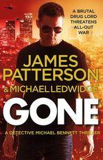 Gone : Michael Bennett : Book 6 - James Patterson