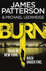 Burn : Michael Bennett - James Patterson