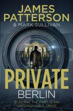 Private Berlin : Private : Book 5 - James Patterson
