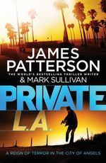 Private LA : Private Series : Book 7 - James Patterson
