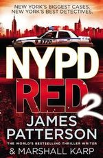 NYPD Red 2 : NYPD Red Series : Book 2 - James Patterson