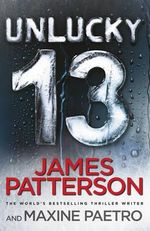 Unlucky 13 : (Women's Murder Club 13) - James Patterson