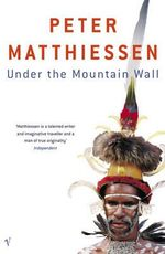 Under the Mountain Wall - Peter Matthiessen