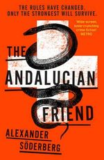 The Andalucian Friend : The First Book in the Brinkmann Trilogy - Alexander Soderberg
