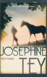 Brat Farrar : The Classic Mystery Writer - Josephine Tey