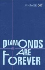 Diamonds are Forever : Classics Edition - Ian Fleming