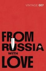 From Russia with Love  : Classics Edition - Ian Fleming