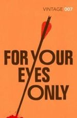 For Your Eyes Only : Classics Edition - Ian Fleming