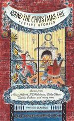Round the Christmas Fire : Festive Stories - Various Authors