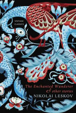 The Enchanted Wanderer and Other Stories - Nikolai Leskov